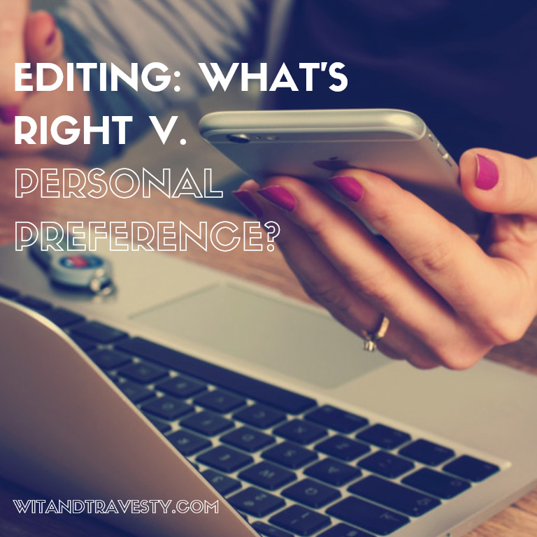 editing what's right and what's personal preference via wit and travesty