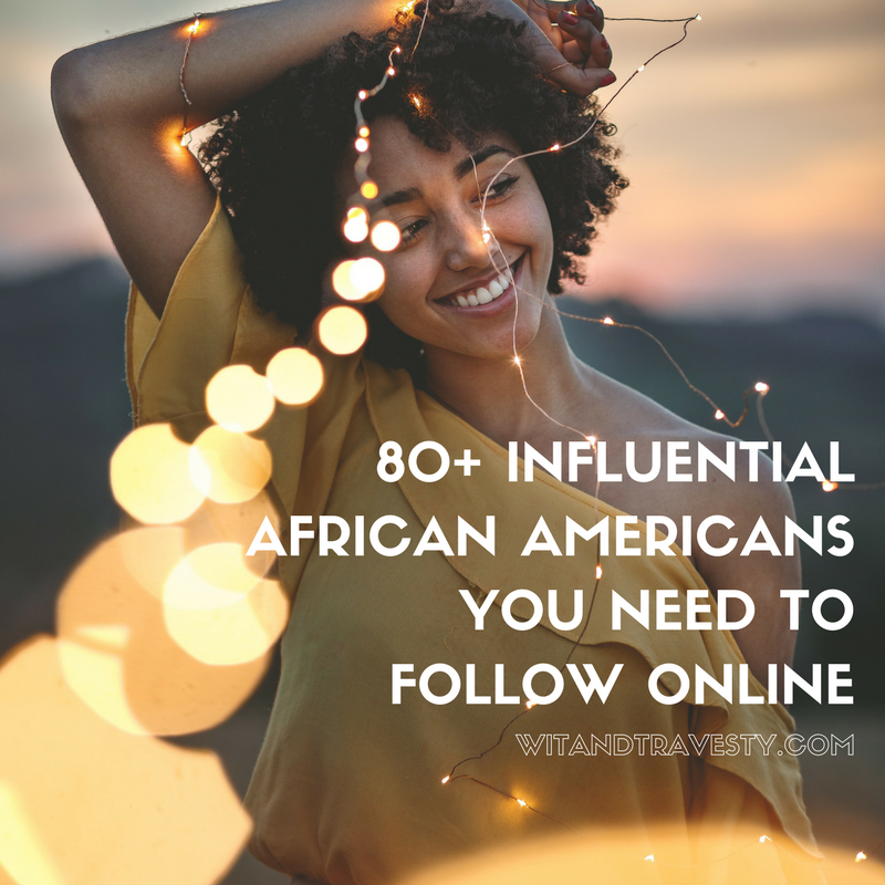 african american people to follow online list via wit and travesty