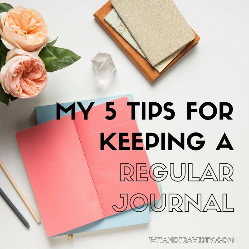 tips for keeping a regular journal via wit and travesty