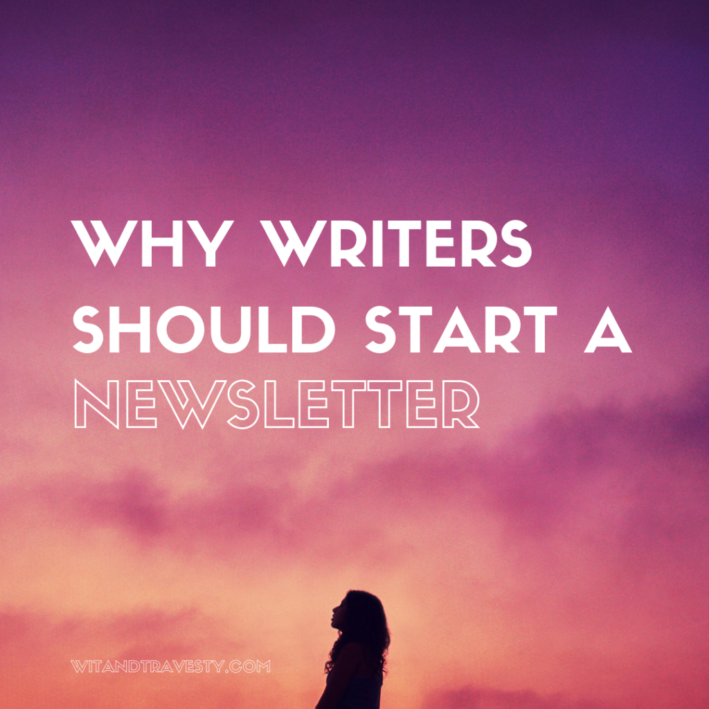 why writers should start a newsletter