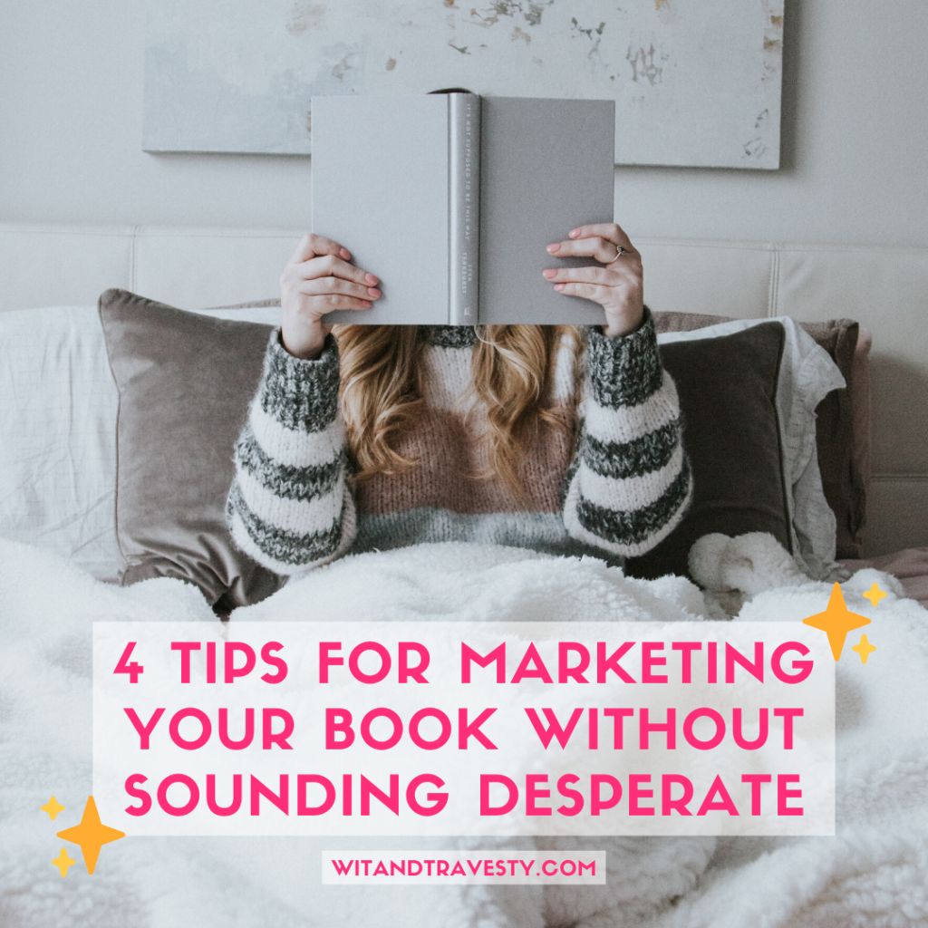 marketing your book without sounding desperate