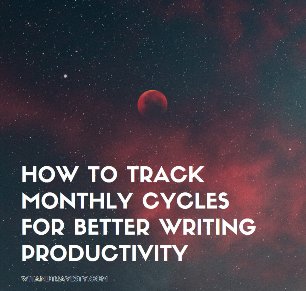 how to track monthly cycles for better writing productivity