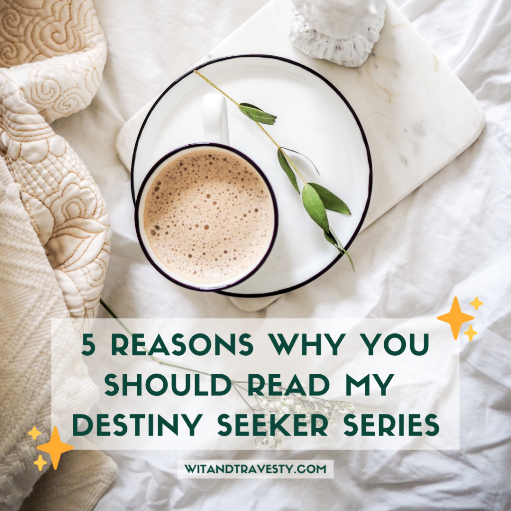 5 reasons why you should read my destiny seeker series