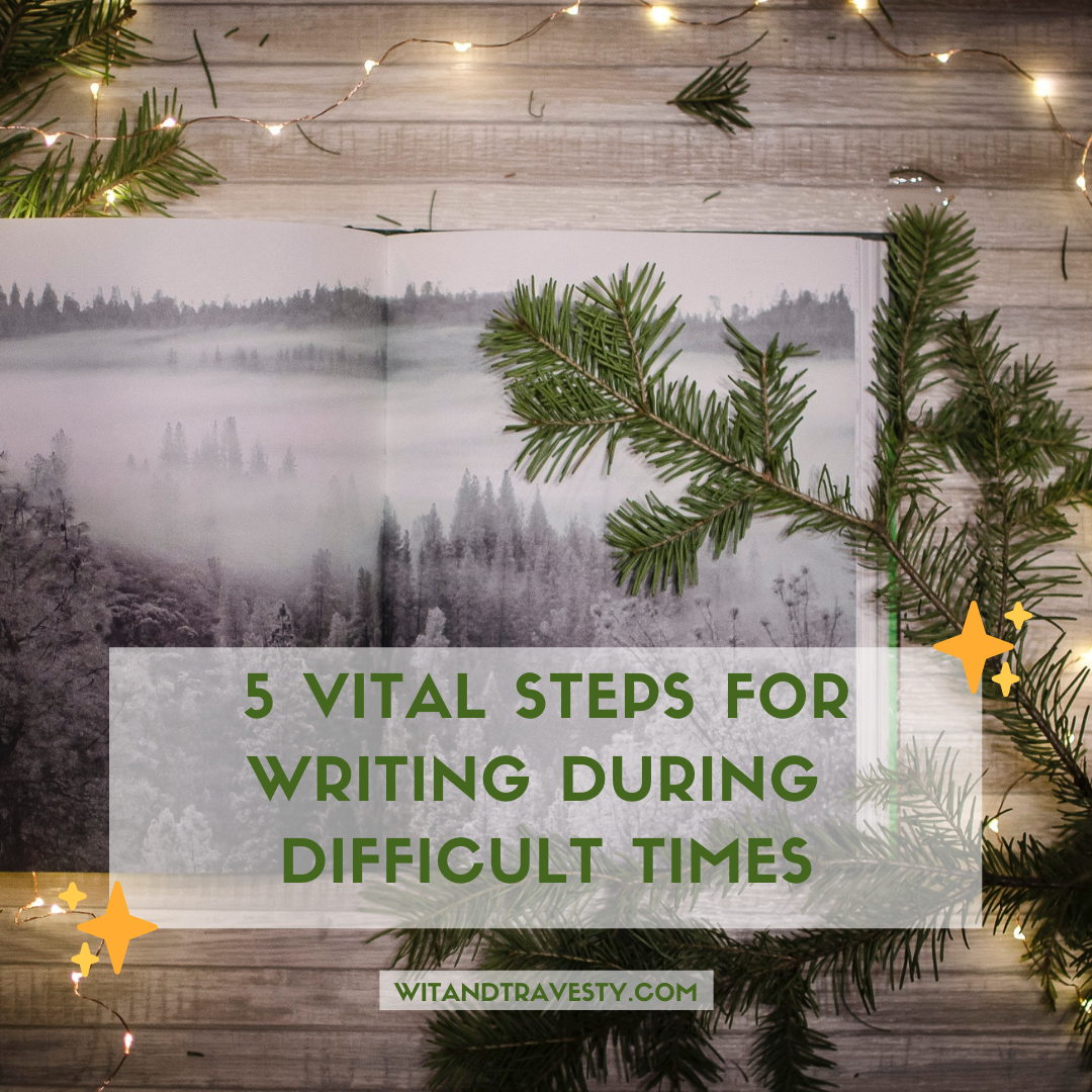5 vital steps for writing during difficult times
